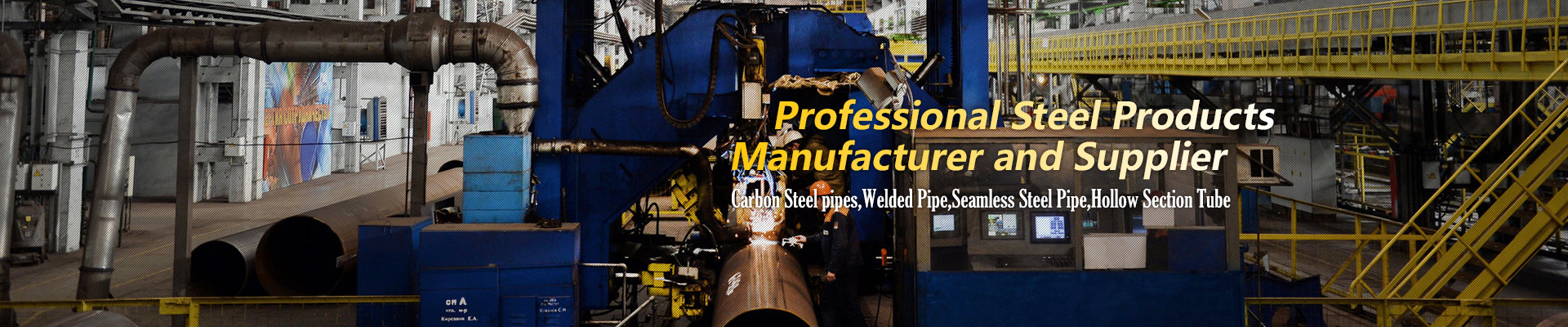 About us,China Professional Manufacturer & Supplier of Carbon Steel pipes